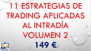 11 Estrategias de Trading aplicadas al Intradía (Volumen II)