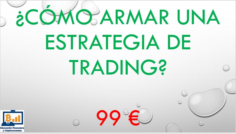 Lee más sobre el artículo ¿Como armar tus Estrategias de Trading?
