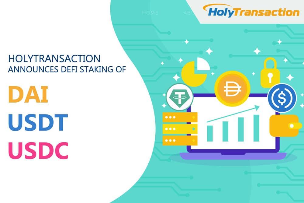 Hasta 3% en DEFI Staking con Tether, USD Coin y MakerDao en HolyTransaction. Exchange desde 2014.